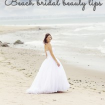 Beauty tips for a beach bride